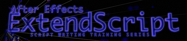 After Effects ExtendScript Training: Ep  13 by David Torno