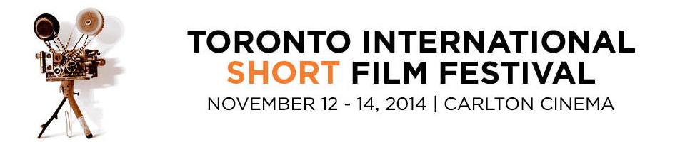 Call for Entries: Toronto International SHORT Film Festival 4