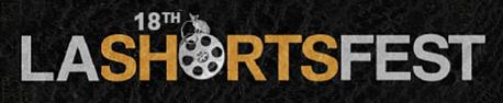 Call for Entries Films & Scripts - LA Shorts Fest 4