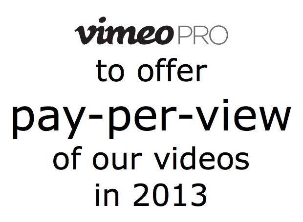 Vimeo to offer pay-per-view service in 2013 3