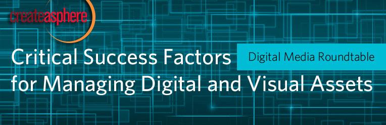 Free Webcast: Critical Success Factors for Managing Digital and Visual Assets 3
