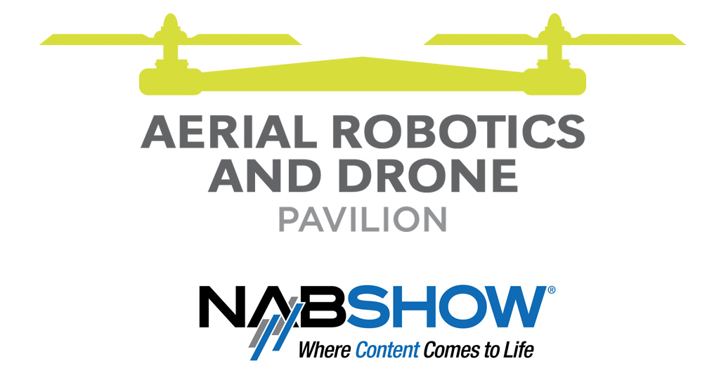 Exclusive Details Around the New Aerial Robotics and Drone Pavilion at NAB Show 9