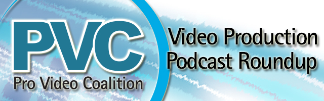 PVC Video Production Podcast Roundup - April 2014 15