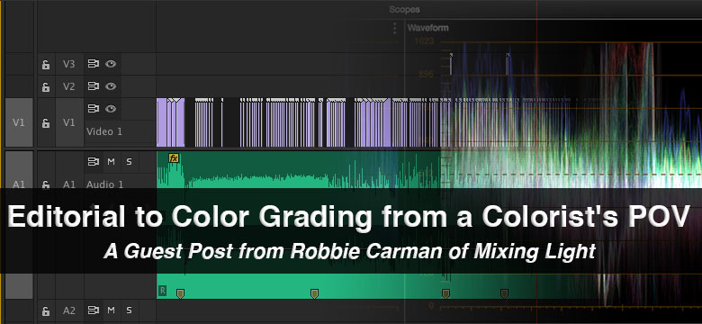 Editorial to Color Grading from a Colorist's POV: A Guest Post From Robbie Carman 17