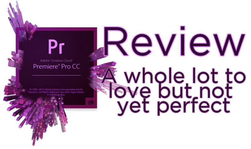 NLE Review: Adobe Premiere Pro CC 7