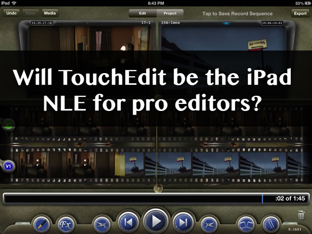 Will TouchEdit be the iPad NLE we've been waiting for? 7