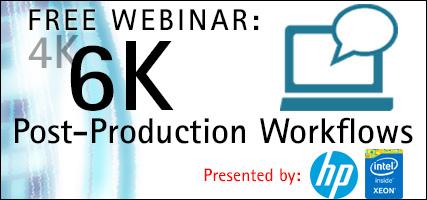 Free Webinar: 6K Post-Production Workflows 8