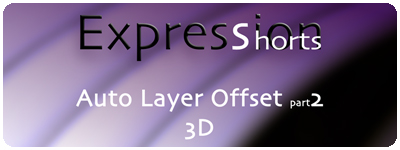 Expression Shorts - Auto Layer Offset 3D part 2 1