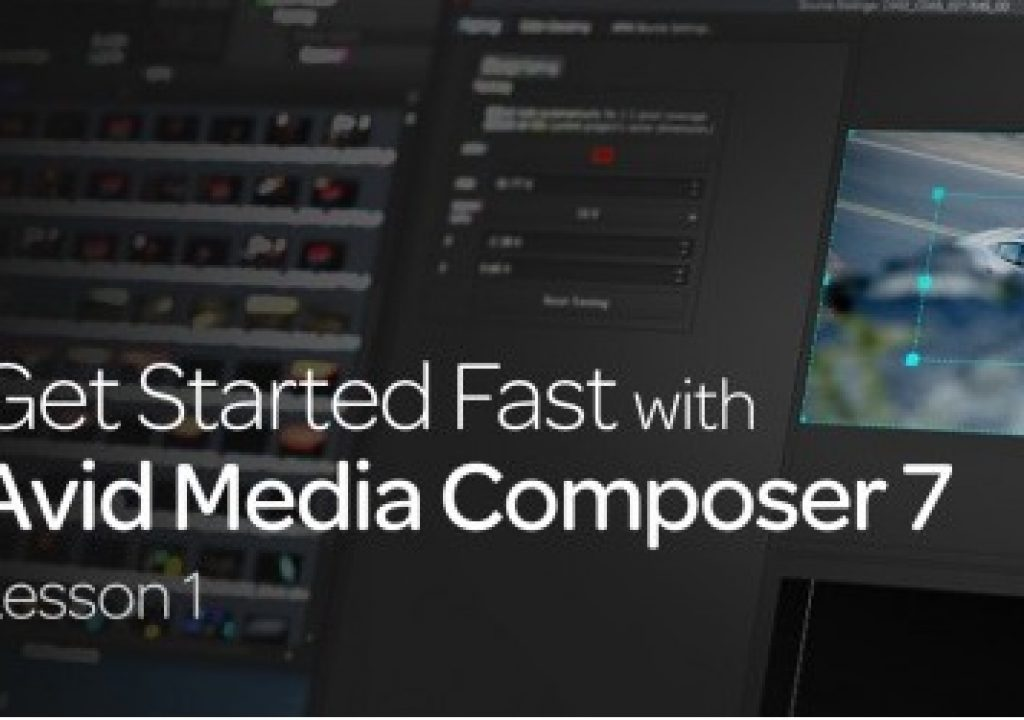 Get Started Fast with Avid Media Composer 7: Lesson 1 1