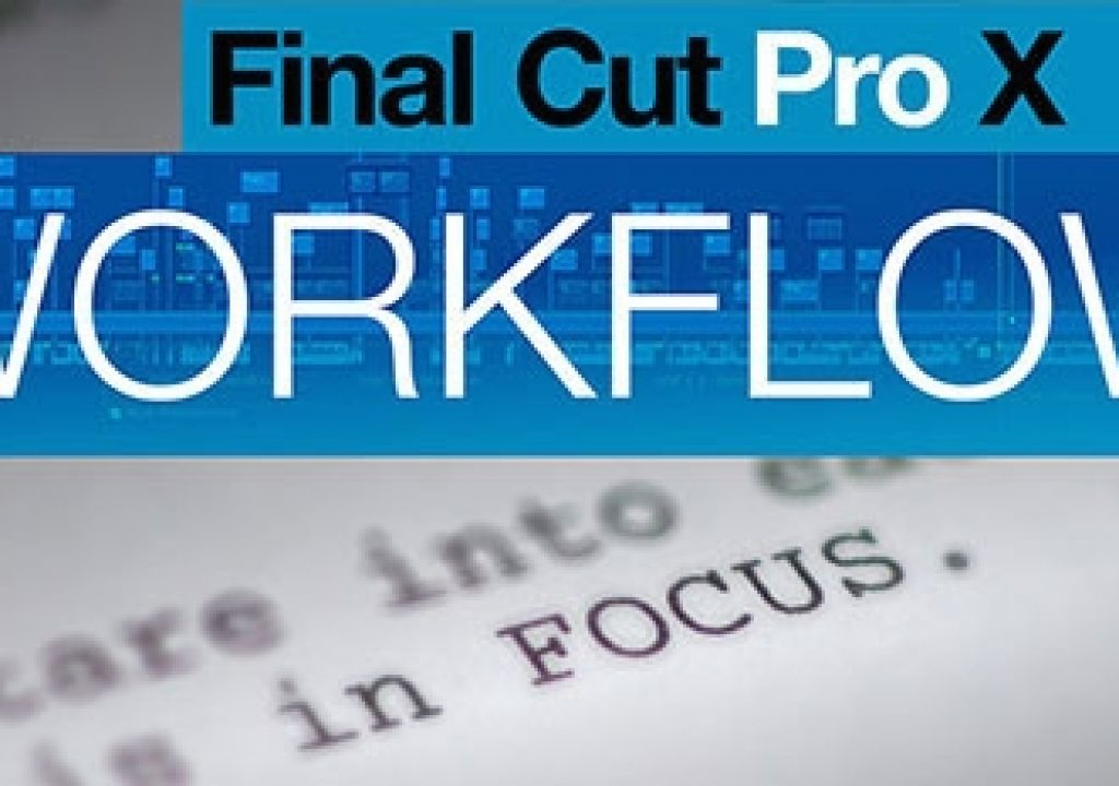 Final Cut Pro X Workflow: The Book ... Read about FCPX's first Hollywood Feature Film Edit 5