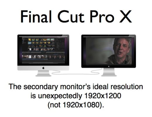 Why FCP X's secondary monitor should be 1920x1200, not 1920x1080 4