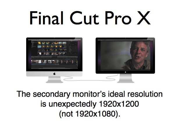 Why FCP X's secondary monitor should be 1920x1200, not 1920x1080 1