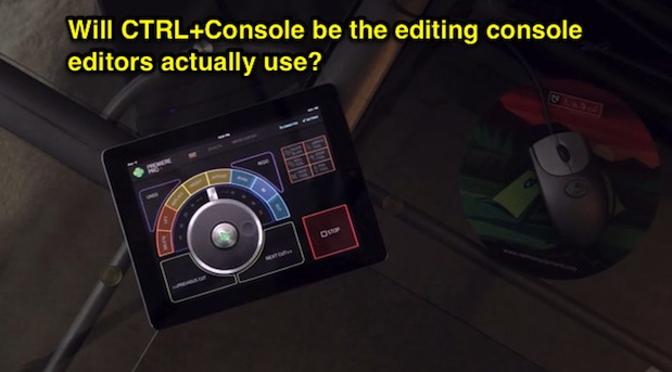 Will CTRL+Console be an editing console that editors actually use? 1