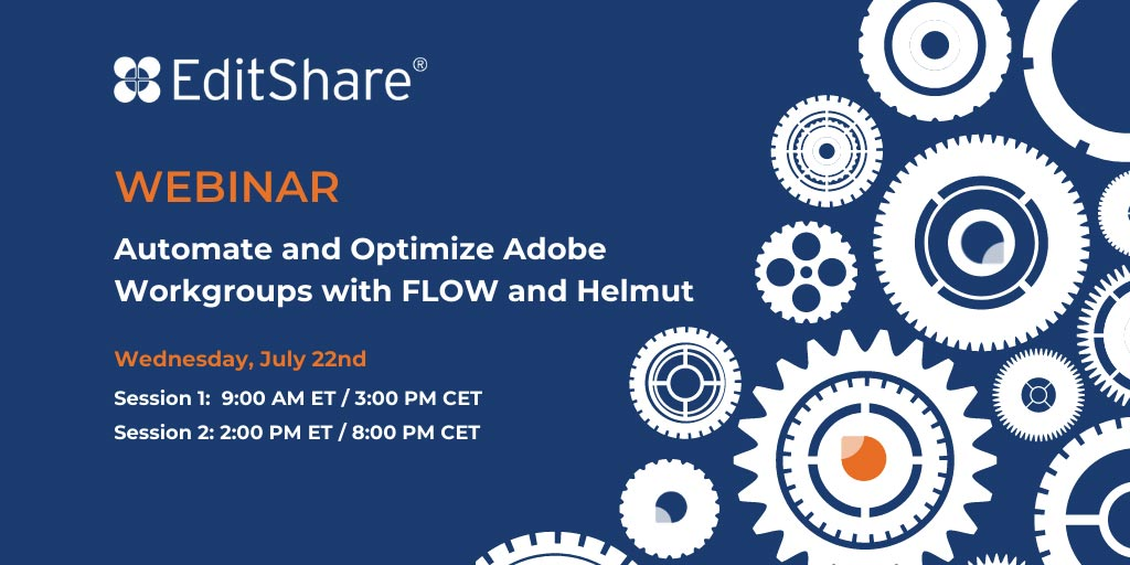 EditShare and MoovIT: how to automate and optimize Adobe Workgroups