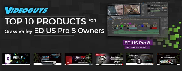 Top 10 Products for EDIUS Pro Owners