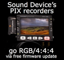 Sound Devices adds 4:4:4/RGB recording to PIX recorders via firmware update 3