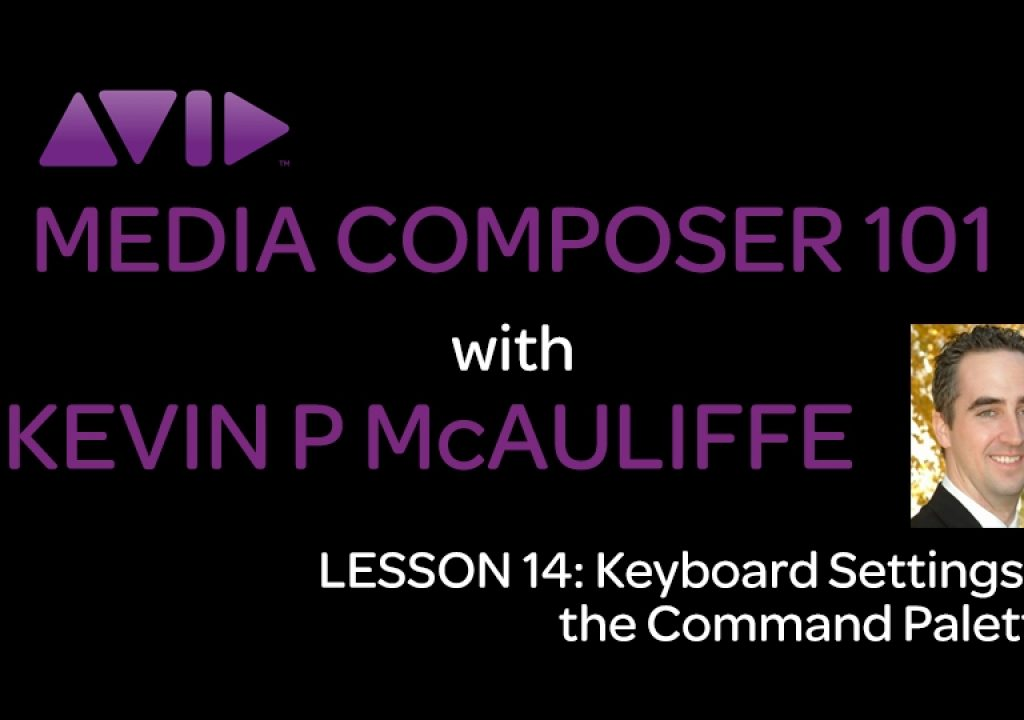 Media Composer 101 - Lesson 14 - Keyboard Settings & the Command Palette 1