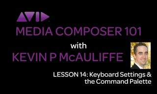 Media Composer 101 – Lesson 14 – Keyboard Settings & the Command Palette
