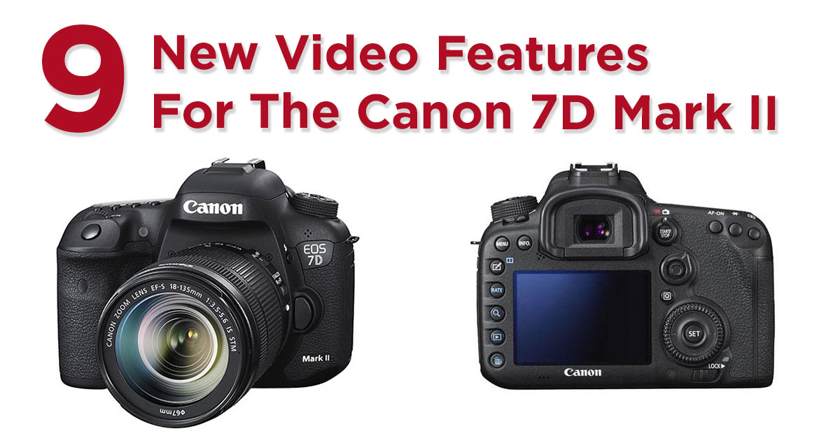 9 New Features That Make The EOS 7D Mark II Canon's Best DSLR For Video 7