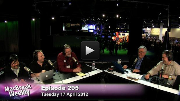 At NAB 2012: Jordan, Okada & Tépper join Laporte and Lindsay on MacBreak Weekly 1