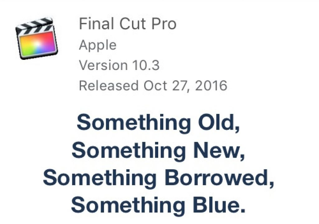 Final Cut Pro X 10.3 Something Old, Something New, Something Borrowed, Something Blue 1