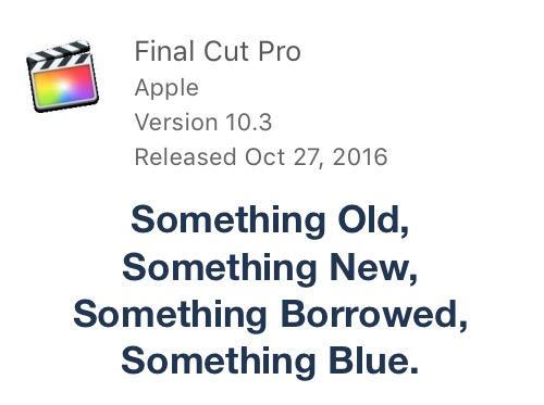 Final Cut Pro X 10.3 Something Old, Something New, Something Borrowed, Something Blue 31