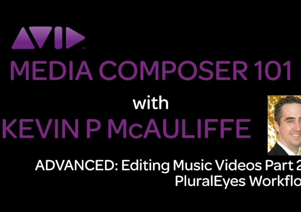 Media Composer 101 - Advanced - Editing Music Videos Part 2 1