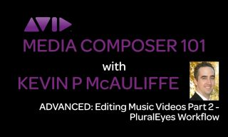Media Composer 101 – Advanced – Editing Music Videos Part 2