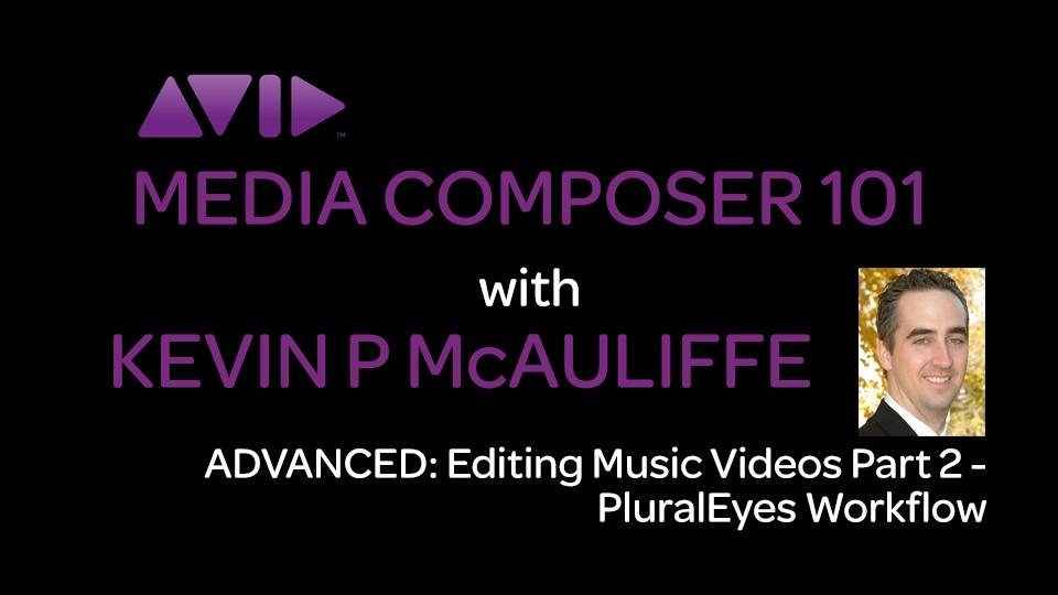 Media Composer 101 - Advanced - Editing Music Videos Part 2 2