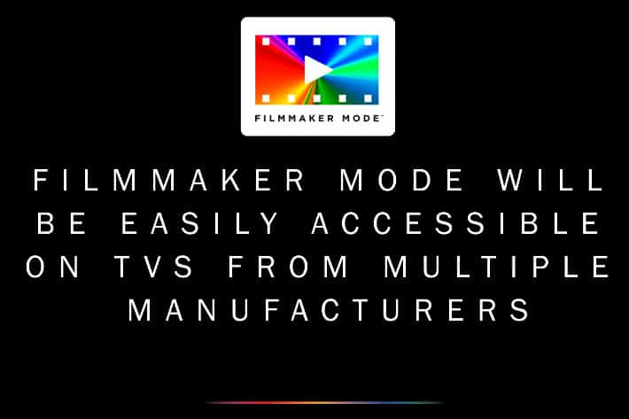 """UHD Alliance's """"Filmmaker Mode"""" for TVs will officially launch at CES 2020 5"""