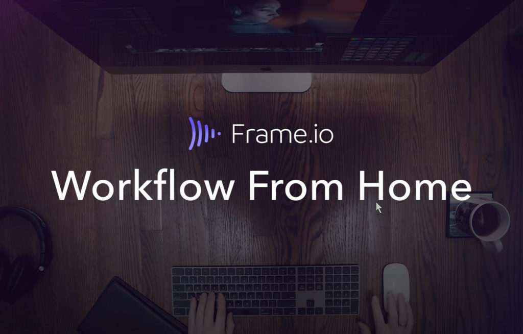 Workflow From Home Web Series with Frame.io 1