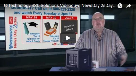 Watch Videoguys' Webinar on G-Tech's New SSD Storage 3