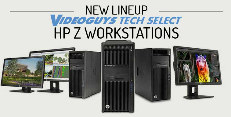 Videoguys Tech Select HP Z Workstations