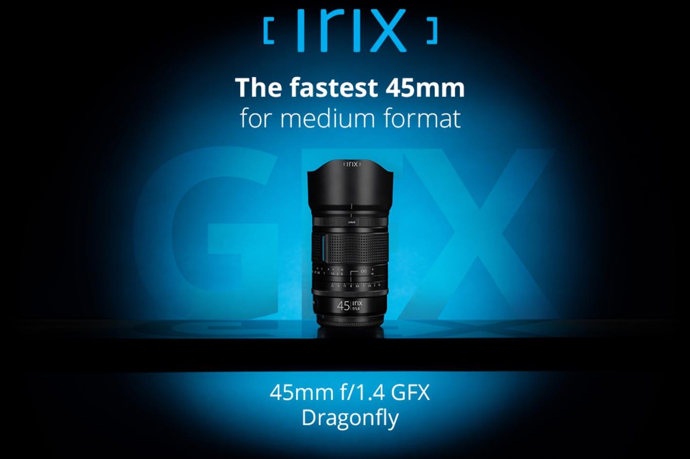 New Irix 45mm f/1.4 lens for Fujifilm GFX cameras