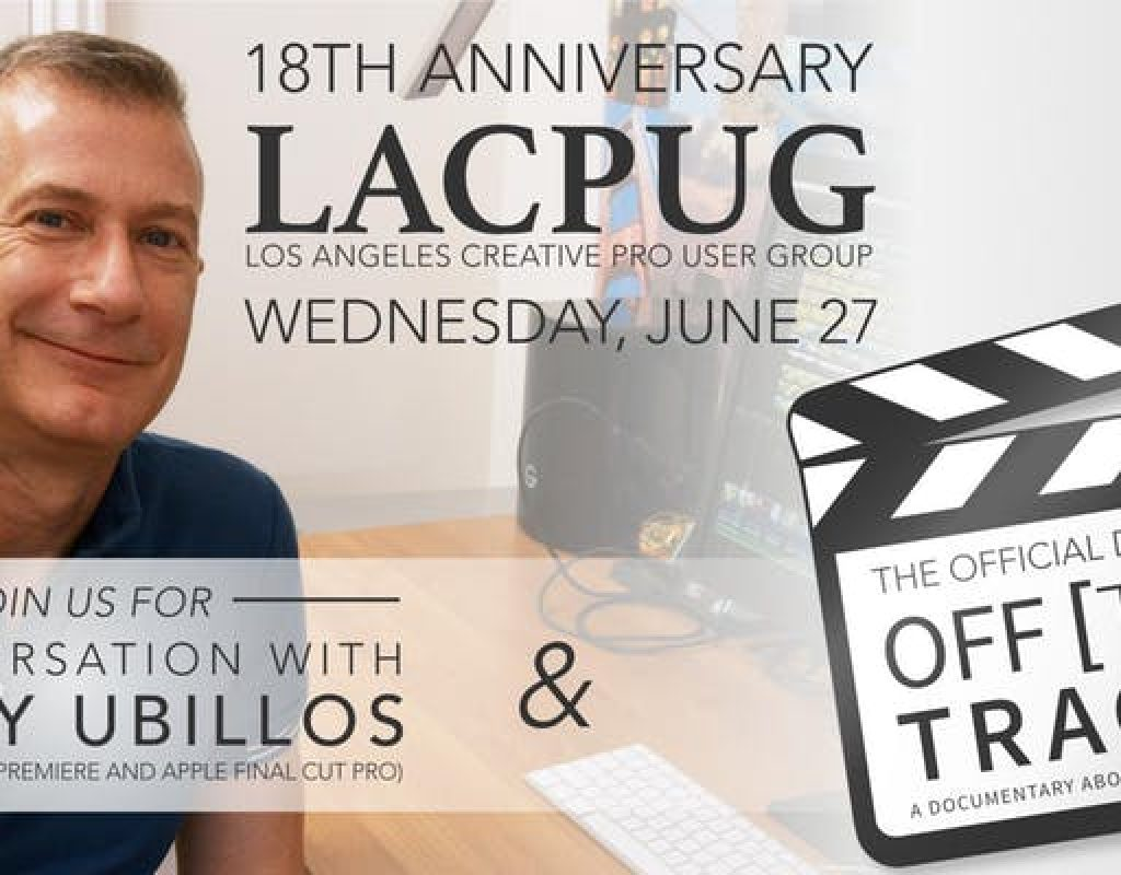 LACPUG to present Off The Tracks and Randy Ubillos at June 27 Event 1