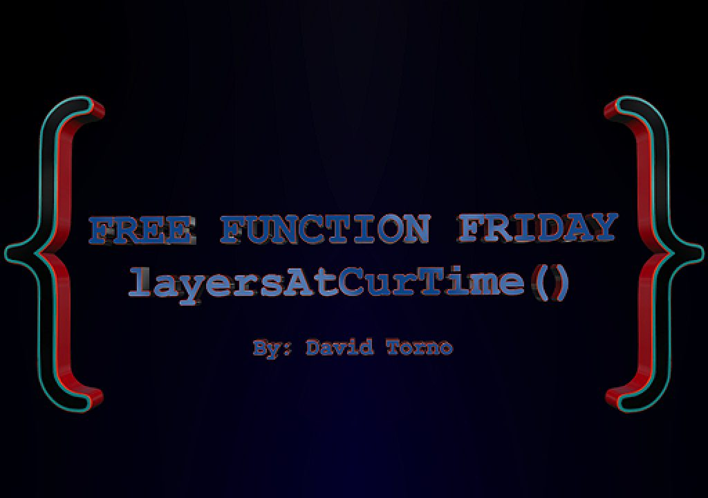 Free Function Friday layersAtCurTime 1