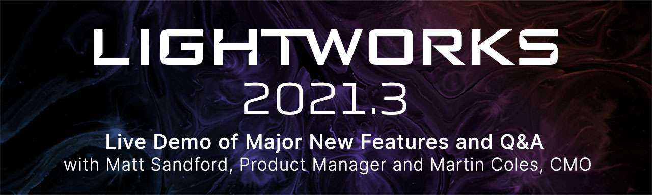 Lightworks 2021.3: the biggest release in a decade