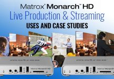Live Production Uses for Matrox Monarch HD