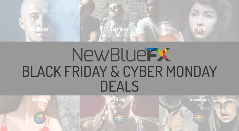 Videoguys NewBlueFX Cyber Monday 30% Off Sale 2