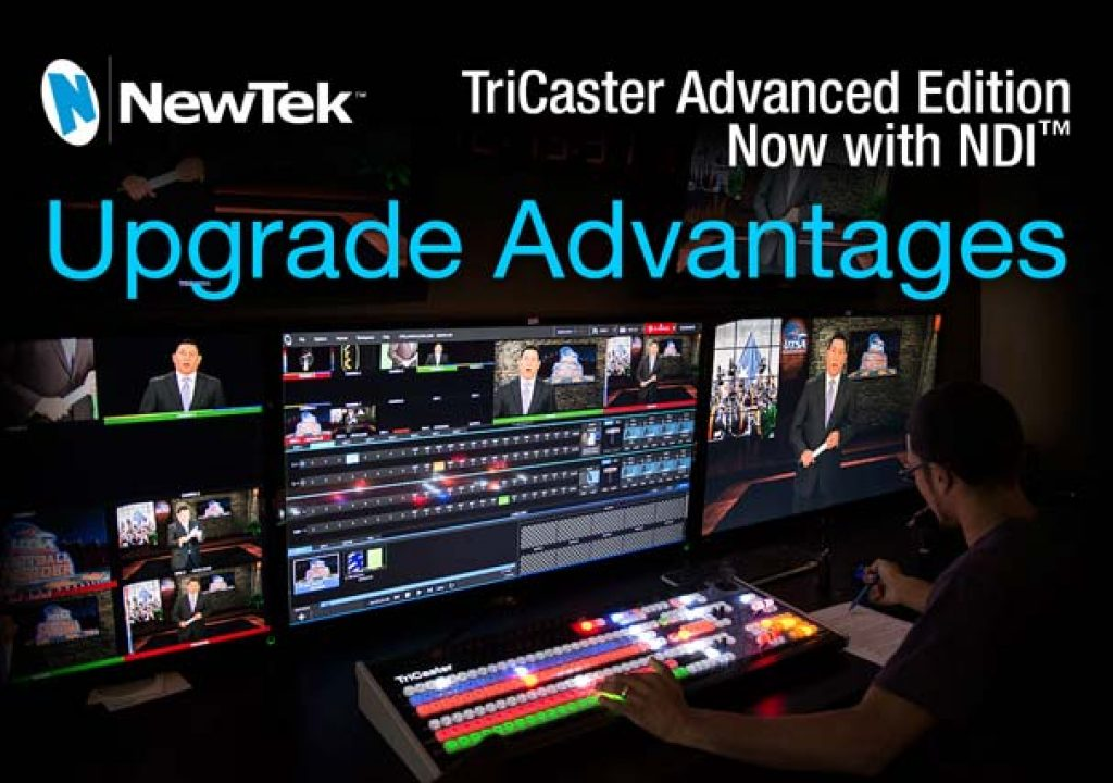 upgrade advantages for NewTek TriCaster Advanced Edition 2.0 with NDI