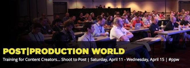 My NAB 2015 Post|Production World sessions 3