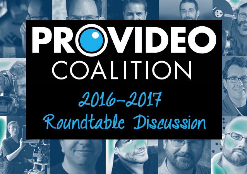 Looking Back on 2016 and Forward to 2017 in Production and Post - A PVC Roundtable Discussion 1