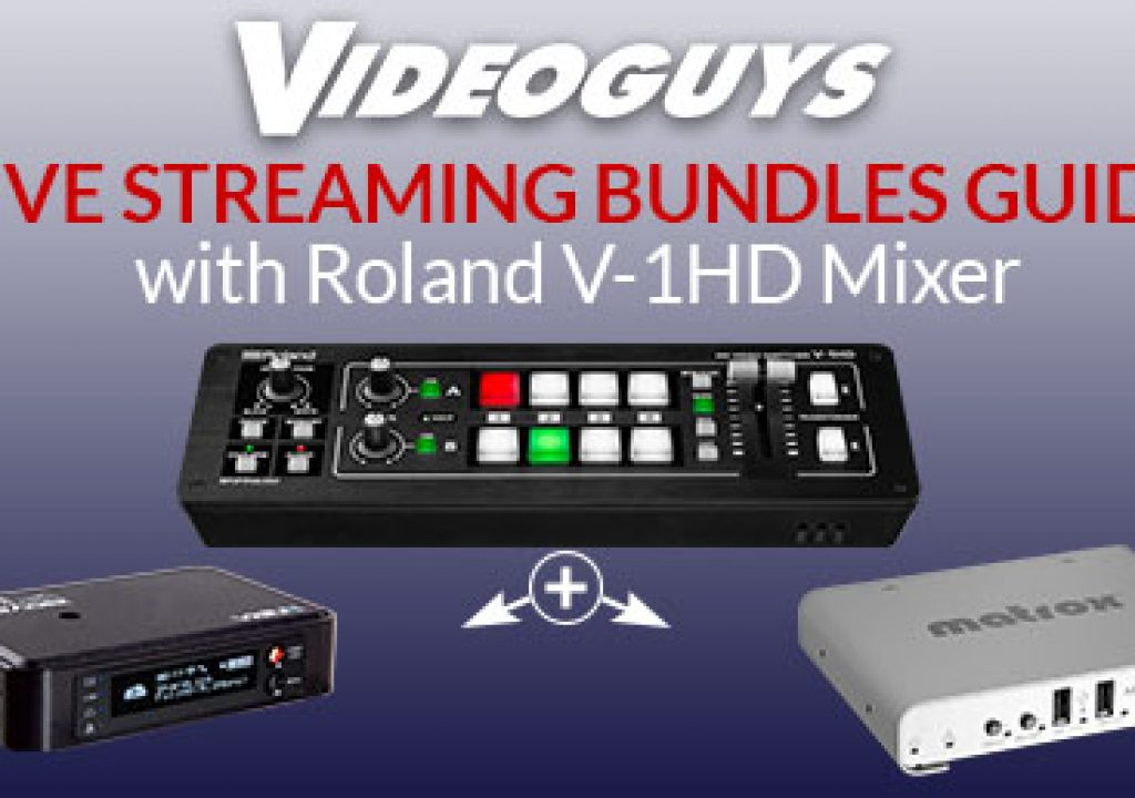 Videoguys Guide to Live Streaming Bundles