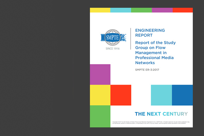 SMPTE report: Flow Management in Professional Media Networks