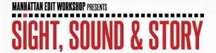 Manhattan Edit Workshop Presents: Sight, Sound & Story 2015 6