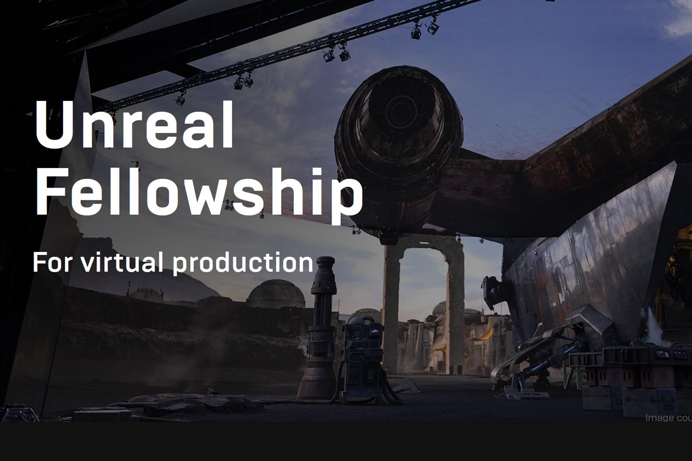 The Unreal Fellowship for film, VFX, and animation professionals