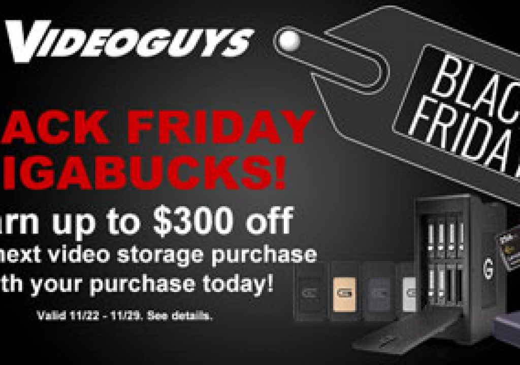 Videoguys Black Friday GIGABUCKS Specials 1