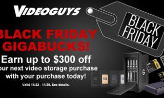 Videoguys Black Friday GIGABUCKS Specials