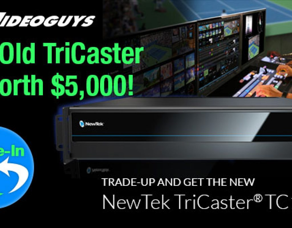 TriCaster trade-in at Videoguys.com