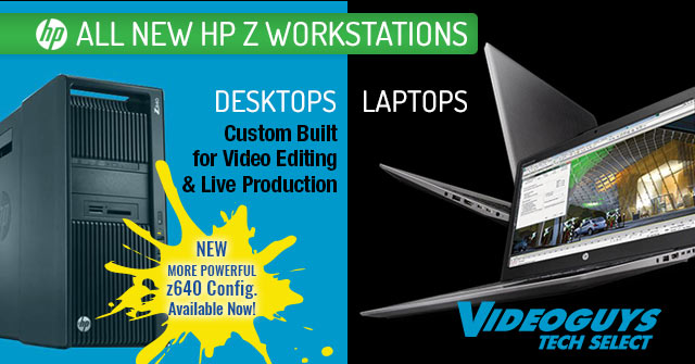 Videoguys Tech Select HP z Workstations for Professionals. 4